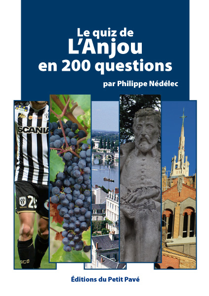 Le quiz de l'Anjou en 200 questions - Photo couv-quiz-anjou-1.jpg