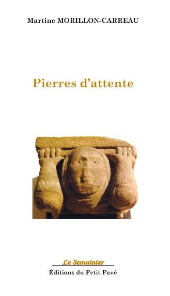 Pierres d 39 attente ouvrage des editions du petit pav - Le comptoir de martine colombey les deux eglises ...