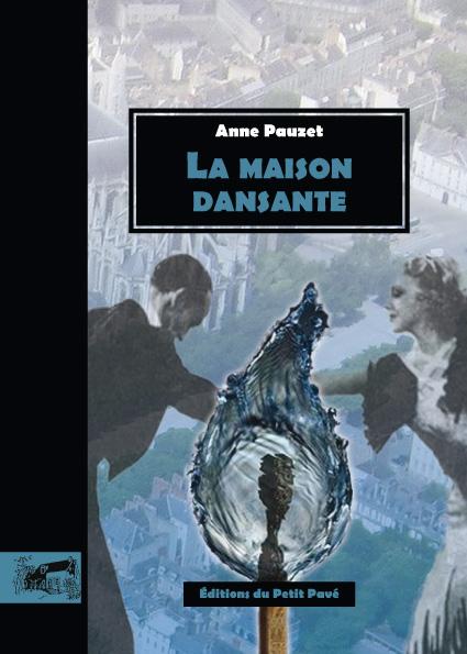 la maison dansante ouvrage des editions du petit pav u00e9   u00e9diteur ind u00e9pendant de brissac