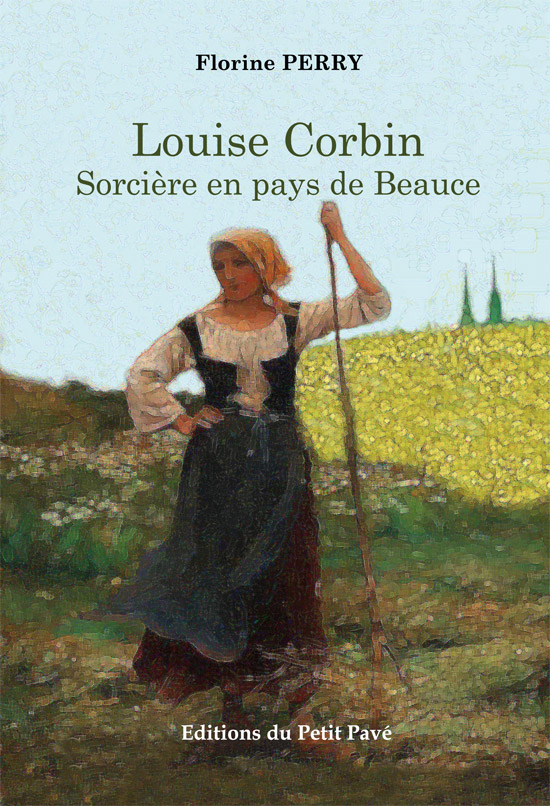 Louise Corbin, Sorcière en pays de Beauce - Photo louise-corbin.jpg