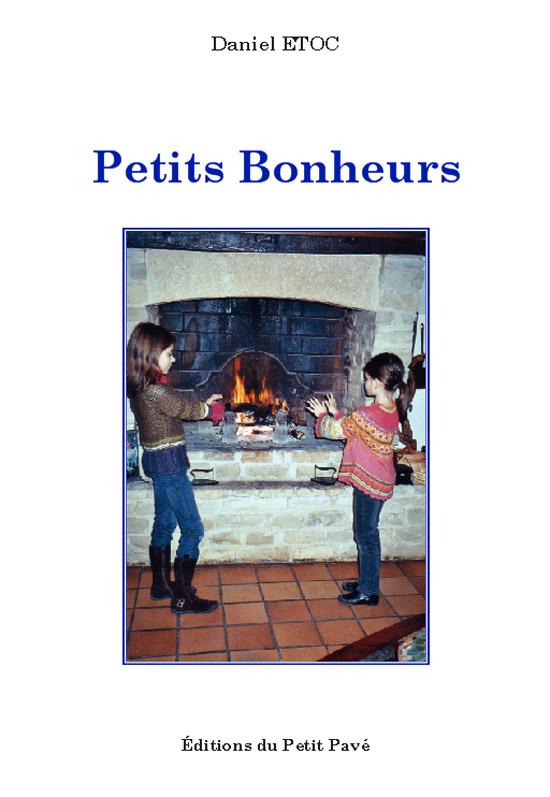 petits bonheurs ouvrage des editions du petit pav diteur ind pendant de brissac quinc pays. Black Bedroom Furniture Sets. Home Design Ideas