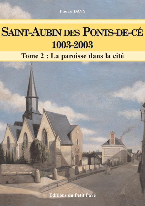 Saint aubin des ponts de c 1003 2003 tome 2 ouvrage des editions du petit pav diteur - La petite cheminee saint aubin ...