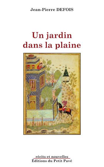 Un jardin dans la plaine ouvrage des editions du petit - Effroyables jardins michel quint resume complet ...